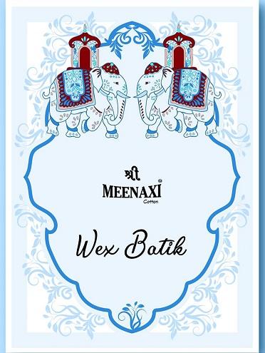 Meenaxi Wex Batik Series 3001-3012 Pure Cotton Sarees